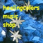 ...healingcolors music shop...